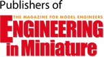 Publishers of Engineering in Miniature - The magazine for model engineers
