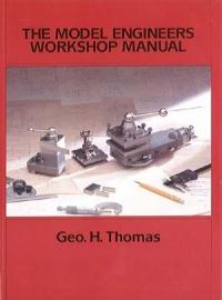 model engineers workshop manual rh teepublishing co uk model engineers workshop manual (past masters series) model engineers workshop manual george thomas pdf